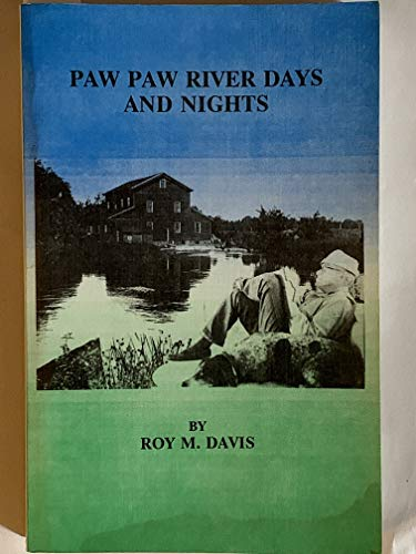 9781883228033: Paw Paw River Days & Nights