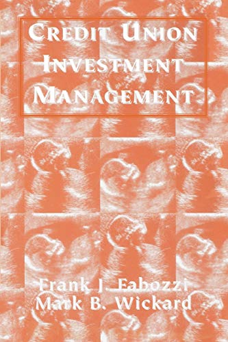 Credit Union Investment Management (Paperback): Frank J. Fabozzi, Mark Wickard