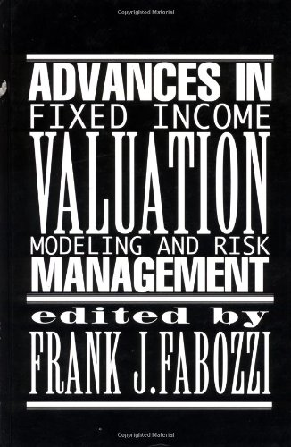 9781883249175: Advances in Fixed Income Valuation Modeling and Risk Management (Frank J. Fabozzi Series)