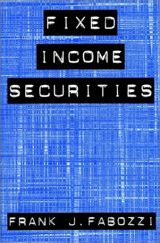 Fixed Income Securities: Fabozzi, Frank J.