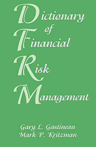 The Dictionary of Financial Risk Management (Hardback): Gary L. Gastineau, Mark P. Kritzman