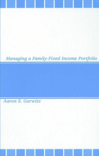 Managing a Family-Fixed Income Portfolio (Hardback): Aaron S. Gurwitz