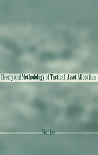 Theory Methodology of Tactical Asset Allocation (Hardback): W. Lee