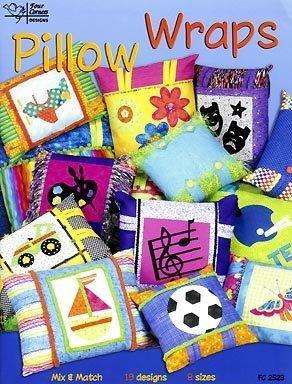 Pillow Wraps: Mix & Match 19 Designs: Diane deFreitas