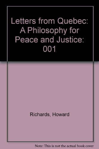 9781883255169: 001: Letters from Quebec: A Philosophy for Peace and Justice