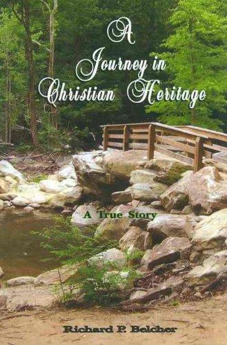 A Journey in Christian Heritage: A True Story: Richard P. Belcher