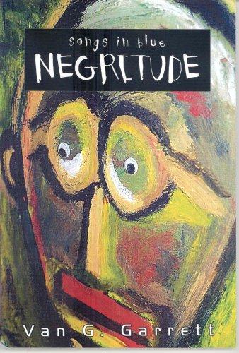 Songs in Blue Negritude: Van G. Garrett
