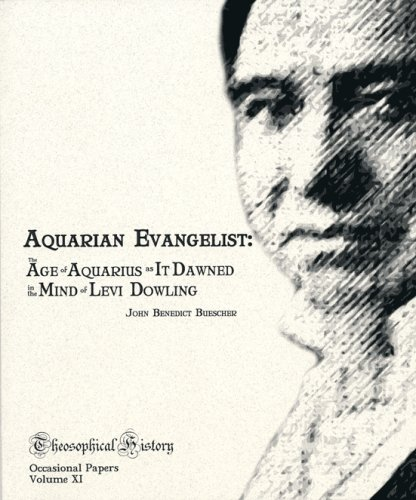 9781883279110: Aquarian Evangelist: The Age of Aquarius as It Dawned in the Mind of Levi Dowling (Theosophical History Occasional Papers, Volume XI)