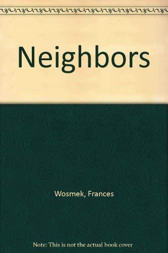 Neighbors (188328001X) by Frances Wosmek