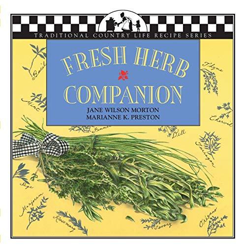 Fresh Herb Companion (Traditional Country Life Recipe): Morton, Jane; Preston, Marianne K.