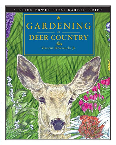 Gardening in Deer Country For the Home: Vincent J Drzewucki