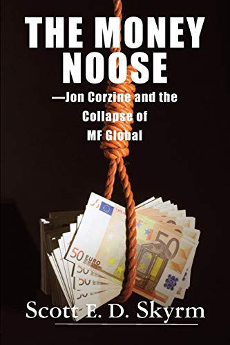 9781883283353: The Money Noose: Jon Corzine and the Collapse of Mf Global