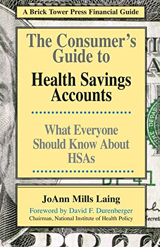 CONSUMERS GUIDE TO HSAS (Brick Tower Press: Laing, JoAnn Mills