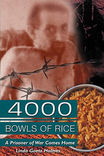 4,000 Bowls of Rice: A Prisoner of: Linda Goetz Holmes