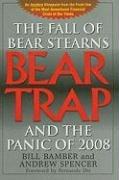 9781883283636: Bear-Trap: The Fall of Bear Stearns and the Panic of 2008