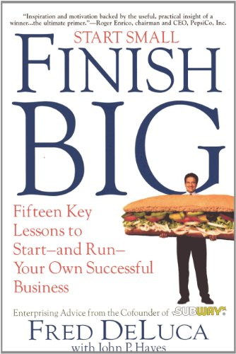 9781883283643: Start Small, Finish Big: 15 Key Lessons to Start-And Run-Your Own Successful Business