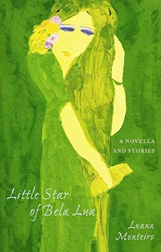 Little Star of Bela Lua: Monteiro, Luana