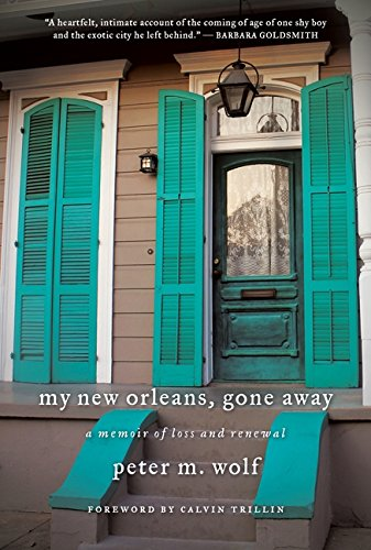 My New Orleans, Gone Away: Wolf, Peter M.