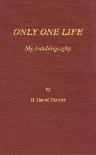 Only One Life: My Autobiography: Hartzler, H. Harold