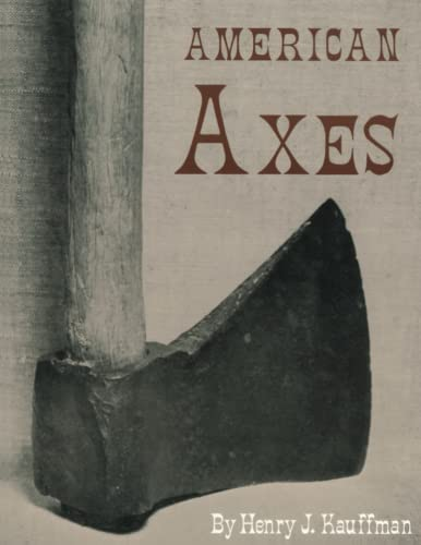 9781883294120: American Axes: A Survey of Their Development and Their Makers