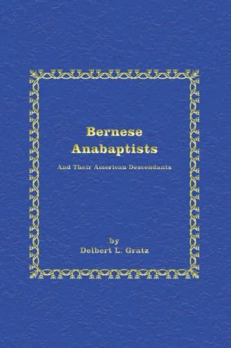 Bernese Anabaptists: Gratz, Delbert
