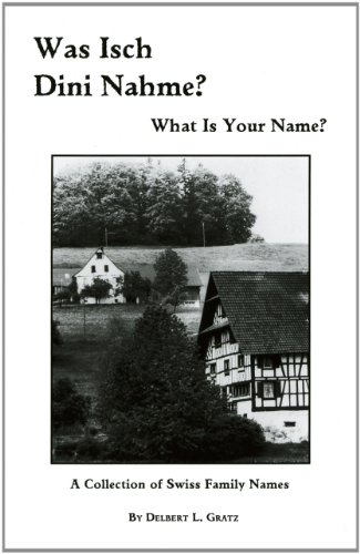 9781883294311: Was Isch Dini Nahme? What Is Your Name? A Collection of Swiss Family Names