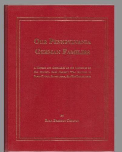 Our Pennsylvania German Families A History and: Chelson, Edna Barnett.