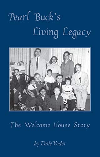 9781883294854: Pearl Buck's Living Legacy: The Welcome House Story