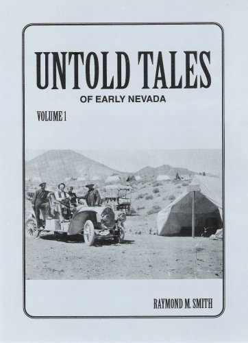 Untold Tales of Early Nevada, Vol. 1: Smith, Raymond M.