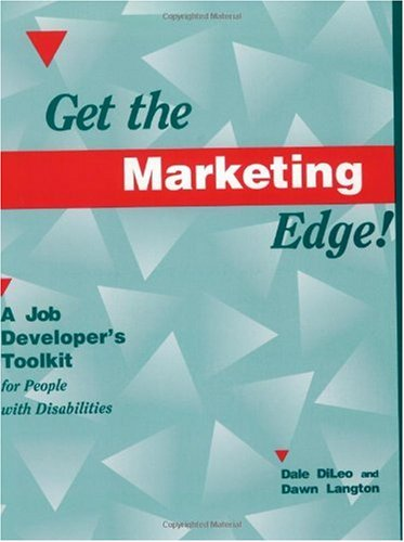 Get the Marketing Edge: A Job Developer's Toolkit for People With Disabilities: Langton, Dawn;...