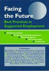 Facing the Future: Best Practices in Supported Employment