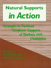 9781883302108: Natural Supports in Action: Strategies to Facilitate Employer Supports of Workers With Disabilities