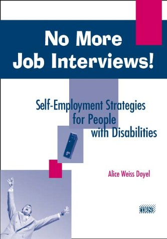 9781883302368: No More Job Interviews!: Self-Employment Strategies for People With Disabilities