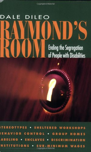 9781883302559: Raymond's Room: Ending the Segregation of People With Disabilities