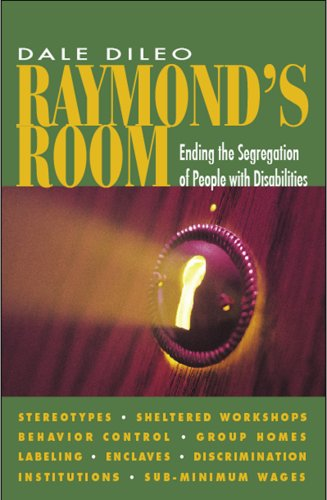 9781883302566: Raymond's Room: Ending the Segregation of People with Disabilities