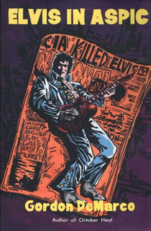 Elvis in Aspic (West Coast Crime): DeMarco, Gordon