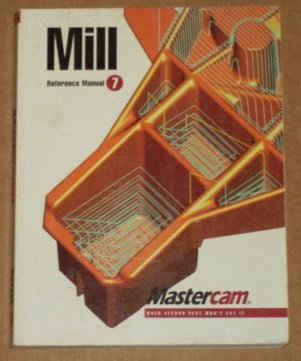 9781883310042: Mastercam Version 7 0 Mill Reference Manual