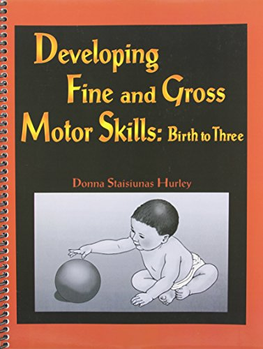 9781883315313: Developing Fine and Gross Motor Skills : Birth to Three