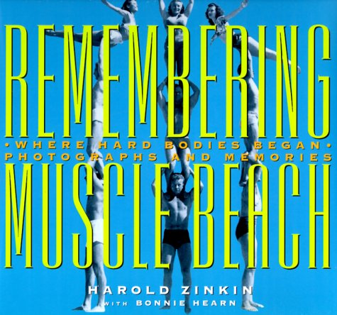 REMEMBERING MUSCLE BEACH: ZinkIN, hAROLD