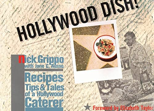 Hollywood Dish!: Recipes, Tips, & Tales Of A Hollywood Caterer (Inscribed By Nick Grippo To Marjo...