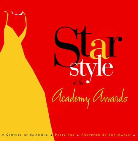 9781883318147: STAR STYLE AT THE ACADEMY AWARDS : A Century of Glamour