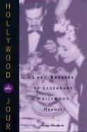 9781883318222: Hollywood Du Jour: Lost Recipes of Legendary Hollywood Haunts