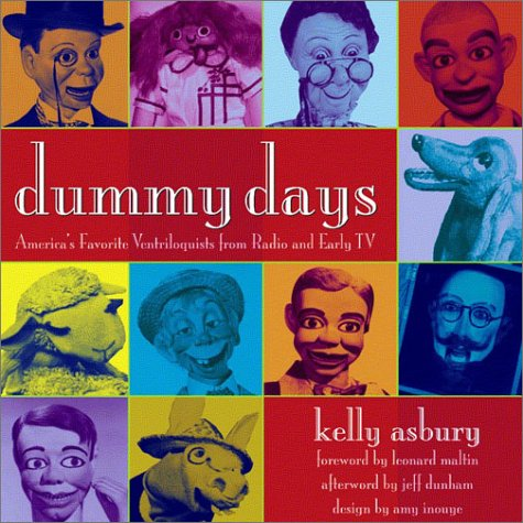 Dummy Days: America's Favorite Ventriloquists from Radio and Early TV (1883318289) by Asbury, Kelly