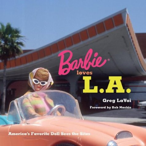 9781883318352: Barbie Loves L.A: America's Favorite Doll Sees the Sites
