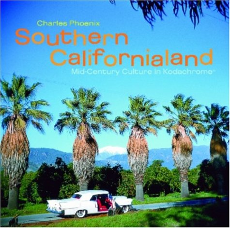 9781883318420: Southern Californialand: An Homage to Culture in Kodachrome