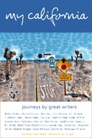My California - Journeys by Great Writers: Donna Wares, editor