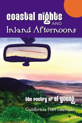 Coastal Nights and Inland Afternoons: Poems 2001-2006: Young, Al