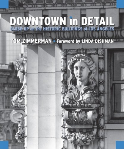 9781883318918: Downtown in Detail: Close-Up on the Historic Buildings of Los Angeles
