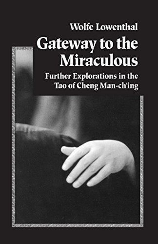 9781883319137: Gateway to the Miraculous: Further Explorations in the Tao of Cheng Man Ch'ing