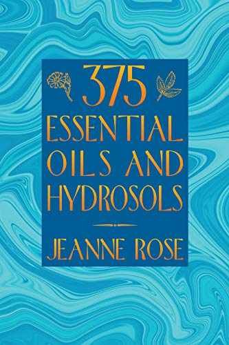 375 Essential Oils and Hydrosols: Rose, Jeanne